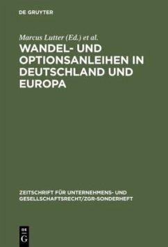 Wandel- und Optionsanleihen in Deutschland und Europa - Lutter, Marcus / Hirte, Heribert (Hgg.)