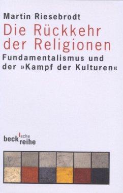 Die Rückkehr der Religionen - Riesebrodt, Martin