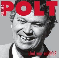 Und, wer zahlt's?, 1 Audio-CD - Polt, Gerhard