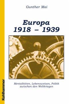 Europäische Geschichte 1918-1939 - Mai, Gunther