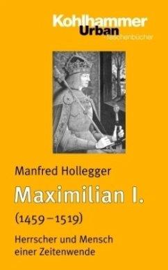 Maximilian I. (1459-1519) - Hollegger, Manfred