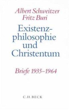 Existenzphilosophie und Christentum - Schweitzer, Albert; Buri, Fritz