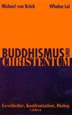 Buddhismus und Christentum. Sonderausgabe - Brück, Michael von; Lai, Whalen