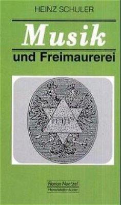 Musik und Freimaurerei - Schuler, Heinz