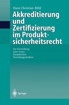 Akkreditierung und Zertifizierung im Produktsicherheitsrecht - Röhl, H. C.