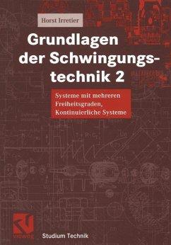Grundlagen der Schwingungstechnik 2 - Irretier, Horst Irretier, Horst