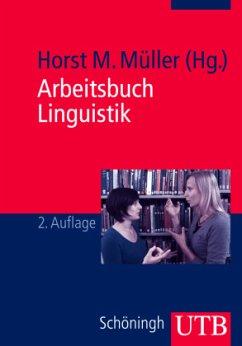 Arbeitsbuch Linguistik - Müller, Horst M. (Hrsg.)