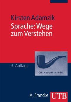 Sprache: Wege zum Verstehen - Adamzik, Kirsten