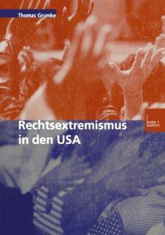 Rechtsextremismus in den USA - Grumke, Thomas