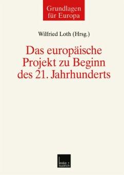 Das europäische Projekt zu Beginn des 21. Jahrhunderts