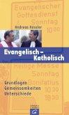 Evangelisch - Katholisch