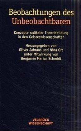 Beobachtungen des Unbeobachtbaren - Jahraus, Oliver / Ort, Nina (Hgg.)