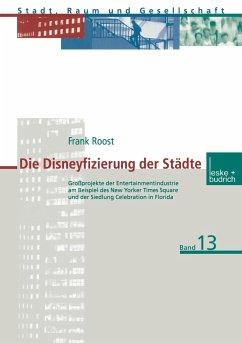 Die Disneyfizierung der Städte - Roost, Frank