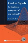 Random Signals for Engineers Using Matlab(r) and Mathcad(r)