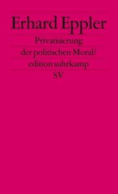 Privatisierung der politischen Moral? - Eppler, Erhard