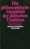 Die philosophische Aktualität der jüdischen Tradition