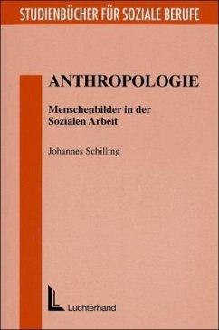 Anthropologie - Schilling, Johannes