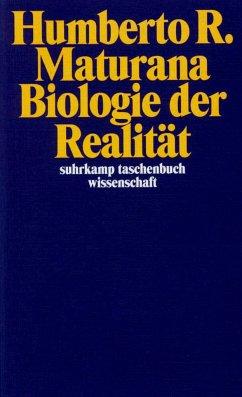 Biologie der Realität - Maturana, Humberto R.