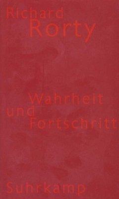 Wahrheit und Fortschritt - Rorty, Richard