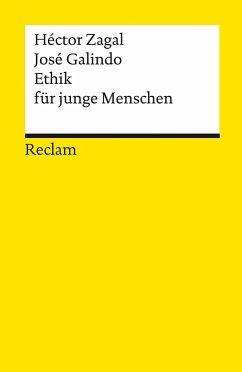 Ethik für junge Menschen - Zagal, Héctor;Galindo, José