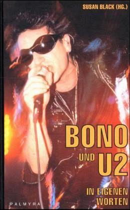 Bono und U 2, In eigenen Worten - Bono; U2