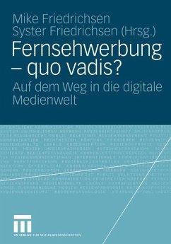 Fernsehwerbung - Quo vadis? - Friedrichsen, Mike / Friedrichsen, Syster (Hgg.)