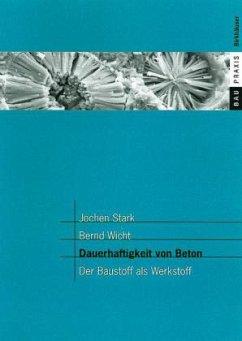 Dauerhaftigkeit von Beton - Stark, Jochen; Wicht, Bernd