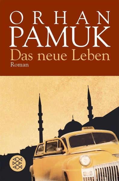 Das neue Leben - Pamuk, Orhan