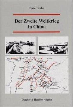 Der Zweite Weltkrieg in China - Kuhn, Dieter
