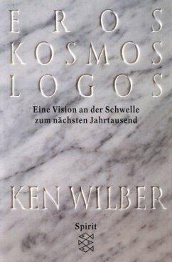 Eros, Kosmos, Logos - Wilber, Ken
