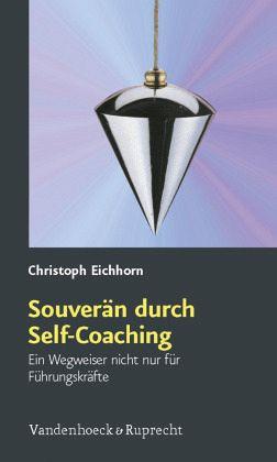 Souverän durch Self-Coaching - Eichhorn, Christoph