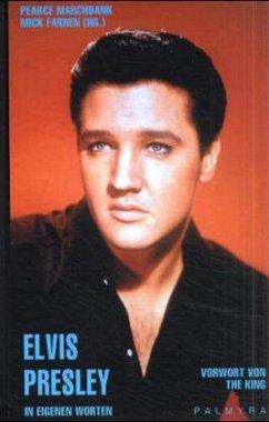 Elvis Presley, In eigenen Worten - Presley, Elvis