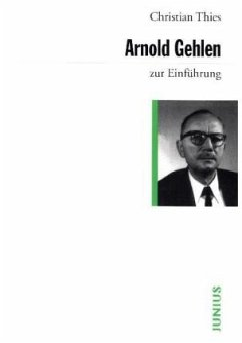 Arnold Gehlen zur Einführung - Thies, Christian