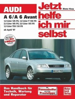 Audi A6 / A6 Avant ab April 1997. Jetzt helfe ich mir selbst - Korp, Dieter;Korp, Dieter