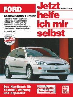 Ford Focus / Focus Turnier ab Oktober 1998. Jetzt helfe ich mir selbst - Korp, Dieter