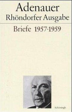 Briefe 1957 - 1959. Rhöndorfer Ausgabe - Adenauer, Konrad