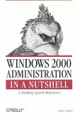 Windows 2000 Administration in a Nutshell: A Desktop Quick Reference