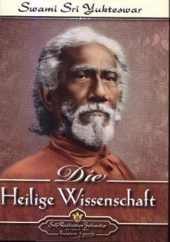 Die Heilige Wissenschaft - Yukteswar Giri, Jnanavatar Swami Sri