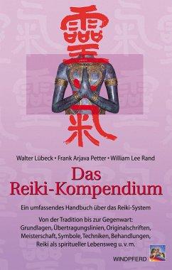 Das Reiki-Kompendium - Lübeck, Walter; Petter, Frank A.; Rand, William L.