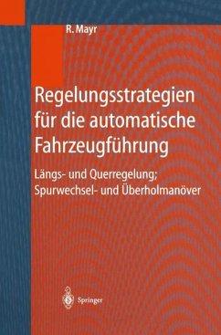 Regelungsstrategien für die automatische Fahrzeugführung - Mayr, Robert