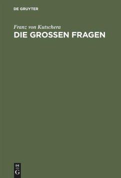 Die großen Fragen - Kutschera, Franz von
