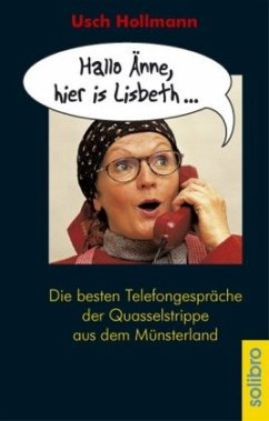 Hallo Änne, hier is Lisbeth... - Hollmann, Usch