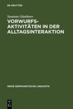 Vorwurfsaktivitäten in der Alltagsinteraktion - Günthner, Susanne