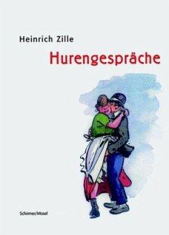 Hurengespräche - Zille, Heinrich