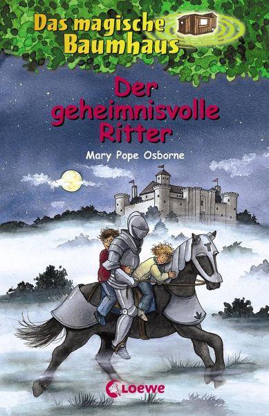 Der geheimnisvolle Ritter / Das magische Baumhaus Bd.2 von Mary ...