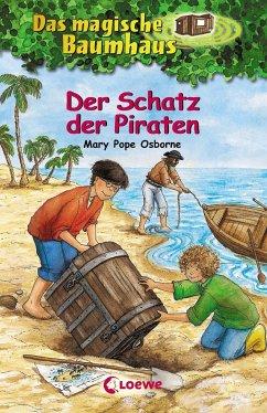 Der Schatz der Piraten / Das magische Baumhaus Bd.4 - Osborne, Mary Pope