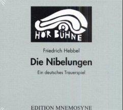 Die Nibelungen, 3 Audio-CDs - Hebbel, Friedrich