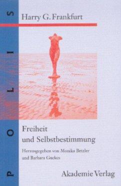 Freiheit und Selbstbestimmung - Frankfurt, Harry G.
