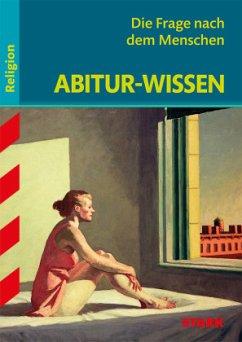 Abitur-Wissen - Religion Die Frage nach dem Men...
