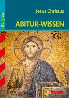 Abitur-Wissen Religion. Jesus Christus